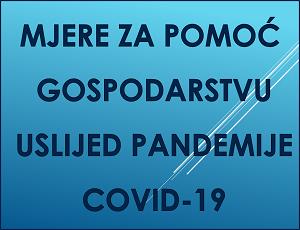 Mjere za pomoć gospodarstvu uslijed pandemije COVID 19